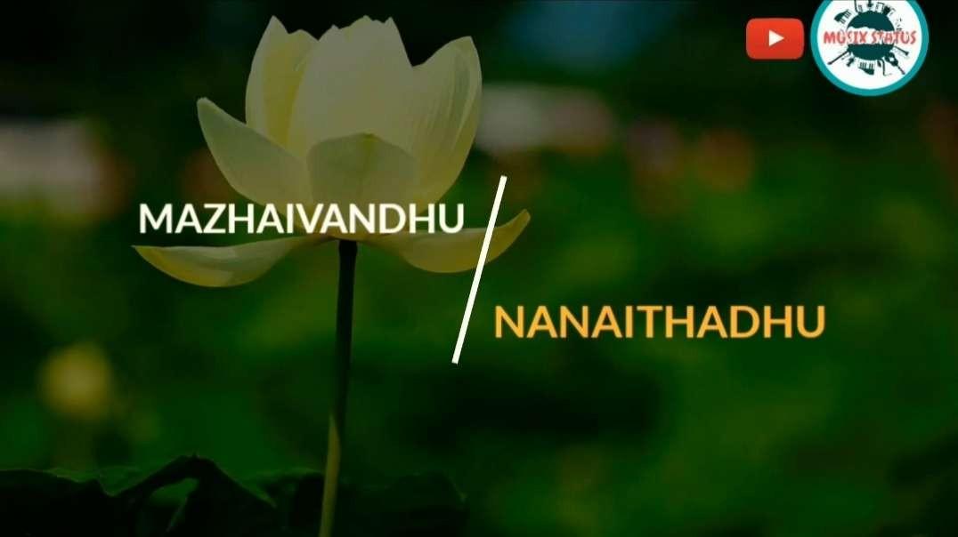 Mazhaivandhu Nanaithadhu | Tamil melody WhatsApp status video | Tamil Status Song